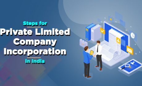 Step by Step Process on How to Incorporate Private Limited Company in India